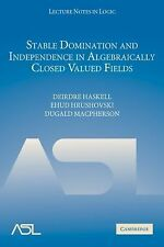 Lecture Notes in Logic Ser.: Stable Domination and Independence in...