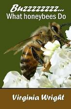 Buzzzzzzzz... : What Honeybees Do by Virginia Wright (2010, Paperback)