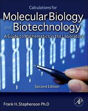 Calculations for Molecular Biology and Biotechnology: A Guide to Mathematics in