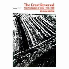 The Great Reversal : The Privatization of China, 1978-1989 by William Hinton ...