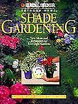 Shade Gardening: New Ideas and Techniques for Low-Light Gardens (Black & Decke..