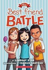 The Best Friend Battle 1 by Lindsay Eyre (2015, Paperback) NEW Grades 2-3
