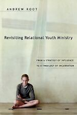 Revisiting Relational Youth Ministry: From a Strategy of Influence to a Theology