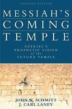 Messiah's Coming Temple : Ezekiel's Prophetic Vision of the Future Temple by...