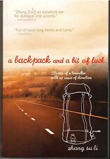 A Backpack and a Bit of Luck: Stories of a Traveller - Zhang Su Li