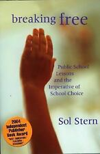 Breaking Free: Public School Lessons and the Imperative of School Choi-ExLibrary