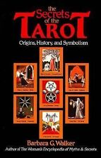 The Secrets of the Tarot : Origins, History, and Symbolism by Barbara G....