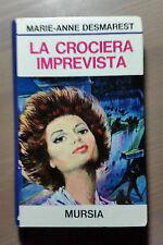 """Libro """"La crociera imprevista"""" Marie Anne Desmarest Ed. Mursia"""