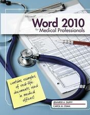 Microsoft  Word  2010: Medical Professionals (Illustrated)