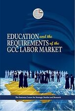 Education and the Requirements of the GCC Labour Market by Emirates Center...