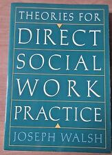 Theories For Direct Social Work Practice by Joseph Walsh