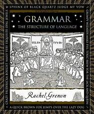 Grammar: The Structure of Language (Wooden Books) by Grenon, Rachel