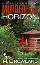 A Search and Rescue Mystery: Murder on the Horizon 3 by M. L. Rowland (2015,...