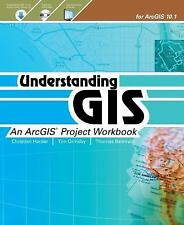 Understanding GIS : An ArcGIS Project Workbook by Tim Ormsby, Thomas Balstrom an