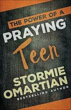 The Power of a Praying Teen by Stormie Omartian (2015, Paperback)