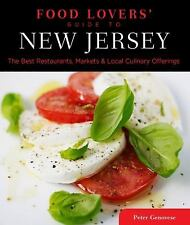 Food Lovers' Guide to New Jersey: The Best Restaurants, Markets & Local Culinary