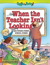 When The Teacher Isn't Looking: And Other Funny School Poems (Giggle Poetry)