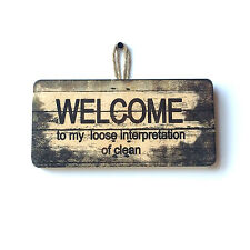 Cute Funny Welcome To My Loose Interpretation of Clean Wooden Kitchen Sign