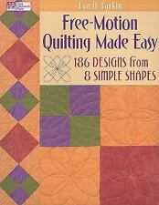 Free-Motion Quilting Made Easy: 186 Designs from 8 Simple Shapes, Larkin, Eva A.