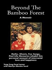 Beyond the Bamboo Forest : The True Adventures of a Young Chinese Dancer Who...
