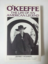 O'Keefe: the Life of an American Legend by Jeffrey Hogrefe (paperback)