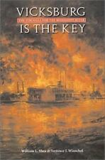Vicksburg Is the Key: The Struggle for the Mississippi River (Great Campaigns of