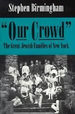 Modern Jewish History: Our Crowd : The Great Jewish Families of New York by...