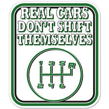 """Real Cars Don't Shift Themselves Stick Styling car bumper sticker decal 4"""" x 4"""""""