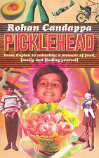 Rohan Candappa Picklehead: From Ceylon to Suburbia; a memoir of food, family and
