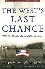 The West's Last Chance: Will We Win the Clash of Civilizations?, Blankely, Tony,