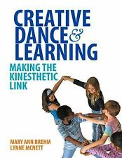 Creative Dance and Learning : Making the Kinesthetic Link by Lynne McNett and...