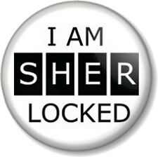 "I AM SHER LOCKED - White 25mm 1"" Pin Button Badge Sherlock Holmes Novelty Quote"