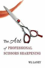 The Art of Professional Scissors Sharpening by Wl Laney (Paperback /...