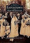 Eatontown and Fort Monmouth (NJ) (Images of America)