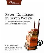 Seven Databases in Seven Weeks : A Guide to Modern Databases and the NoSQL...