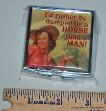 "New Stainless Pill Box by Vandor ""I'd Rather be Dumped by a Horse than a Man!"""