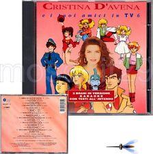 """CRISTINA D'AVENA """"E I TUOI AMICI IN TV 6"""" RARO CD 1993 - FUORI CATALOGO"""