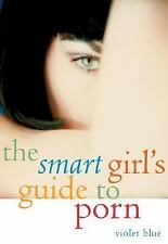 The Smart Girl's Guide to Porn, Violet Blue, Excellent Book