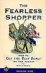 The Fearless Shopper: How to Get the Best Deals on the Planet (Travelers' Tales