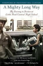 A Mighty Long Way : My Journey to Justice at Little Rock Central High School...