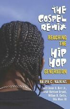 The Gospel Remix: Reaching the Hip Hop Generation-ExLibrary