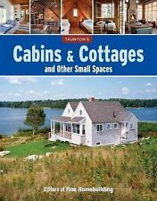 Cabins and Cottages and Other Small Spaces Fine Homebuilding LN  ALERT READ COND