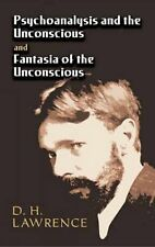 Psychoanalysis and the Unconscious and Fantasia of the Unconscious by D. H....