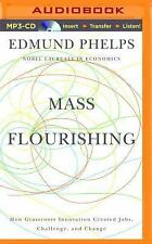 Mass Flourishing : How Grassroots Innovation Created Jobs, Challenge, and...