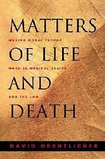 Matters of Life and Death: Making Moral Theory Work in Medical Ethics and the La