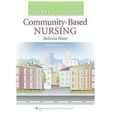 NEW Introduction to Community-Based Nursing by Roberta Hunt (2011, Paperback,...