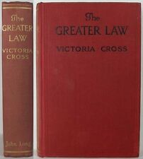1914 THE GREATER LAW BY VICTORIA CROSS AKA ANNIE SOPHIE CORY RACY ROMANCE NOVEL