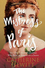 The Mistress of Paris 'The 19th-Century Courtesan Who Built an Empire on a Secre