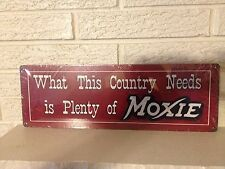 """What THis Country Needs Is Plenty of Moxie"" New Aluminum 6 ""x 18"" Bar/Den Sign"