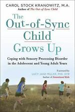 The Out-Of-Sync Child Grows Up : Coping with Sensory Processing Disorder in...
